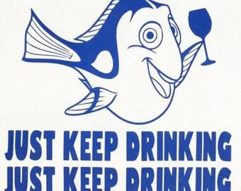 Just Keep Drinking Dory shirt