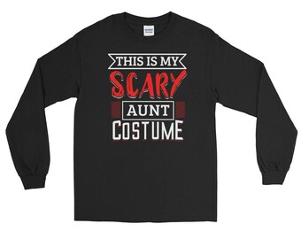 Funny Halloween Costumes - Scary Aunt Long Sleeve T-Shirt