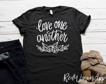 Love One Another | Unisex Jersey Short Sleeve T- Shirt | Love One Another Tee | Inspirational T-Shirt | Cute Woman's T-shirt | 025
