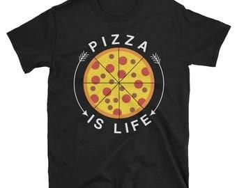 Pizza is Life T shirt - Pizza shirt - Pizza - Pizza shirts - Funny shirt - Pizza tshirt - Funny pizza shirt - Tumblr shirt - Pizza lover - P