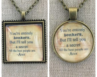 Alice in wonderland-your entirely bonkers pendant .Alice in wonderland pendant .Alice in wonderland jewelry.mad hatter jewelry