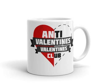 Anti Valentines Mug | Anti Valentines Day Mug | Anti Valentines Gift | Singles Day Gift | Gifts for Singles | Galentines Day