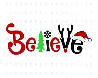 Believe svg, dxf, eps, Believe cut file vinyl decal for silhouette, cameo, cricut, iron on transfer on fabric, mug and shirt, Christmas svg