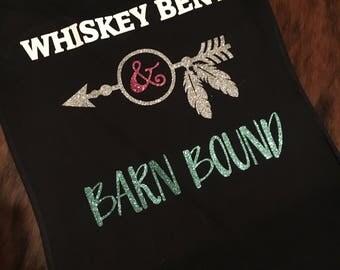 Whiskey Bent & Barn Bound