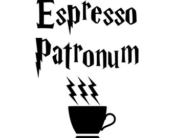 Espresso Patronum SVG, Espresso Patronum Cut Files - Silhoutte, Cricut, vector, Cut Files, Svg Files, Cricut Files, vector Files, silhouette