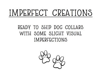 IMPERFECT CREATIONS: Ready to ship dog collars, imperfect dog collars, discounted dog collars, bargain dog collars, sale dog collars
