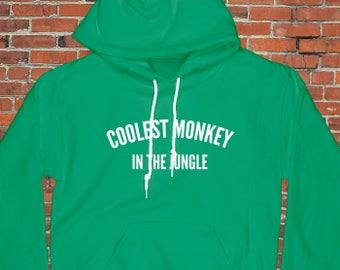 Coolest Monkey in the Jungle Hooded Sweatshirt - Coolest Monkey, Jungle Sweatshirt, Monkey Hoodie, Green Hoodie, Monkey Sweater