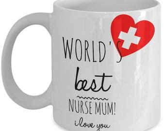 World's Best NURSE MUM! White Coffee Mug, Nurse Mum's Gift, Nurse Mum's keepsake, Nurse Mum's present.