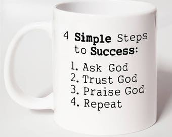 4 Simple Steps to Success ~ Inspirational Christian Coffee Mug ~ Bible Verse Mug ~ Christian Gift For Her ~ Christian Gift For Him