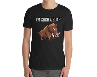 Funny T-shirt With Saying 'I'm such a Boar'