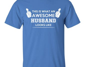 Funny T-Shirt for Husband / Gift for Him / Valentines Day Gift / Awesome