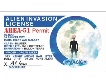 Alien Invasion License-Outer Space-UFO Alien-Area 51-Flying Saucer-Space Ship-Space Craft-Roswell-UFO Gift-Alien Gift-I want to believe