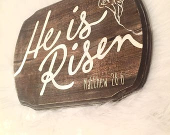 He is Risen wooden sign
