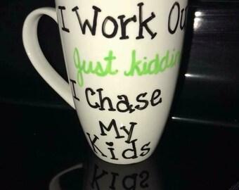 I Work Out- Just kidding Mug