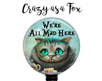 "Alice in Wonderland ""We're all Mad Here"" Retractable Badge Holder, Badge Reel, Lanyard, Stethoscope ID Tag, Nurse, RN, MD, Student  Gift"