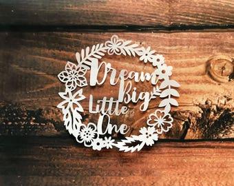 Dream Big Little One Papercut | New Baby Gift | Nursery Decor | framed or unframed