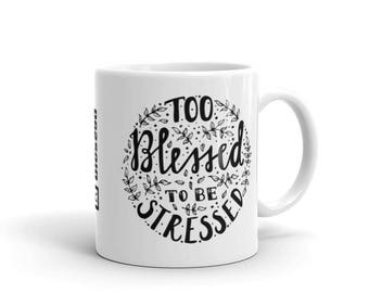 Blessed Fairtrade - Mug - too blessed to be stressed