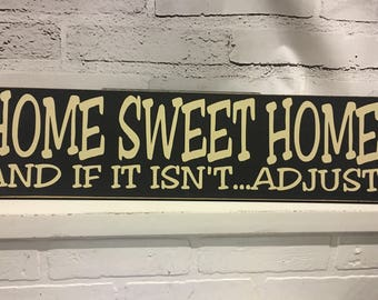 Home Sweet Home And If It Isn't... Adjust