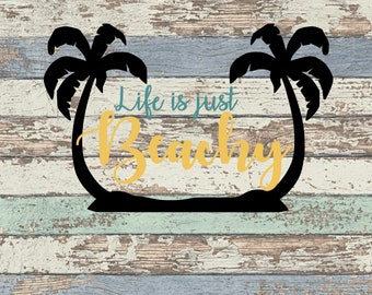 Life is just Beachy SVG, Beach, Palm trees, Summer