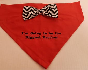 Dog Bandana, Biggest  rither, Gender Reveal,  I'm Going to be a Big Brother, Bow Tie, Over the Collar, Baby, Gift Baby, Pregnancy Announce