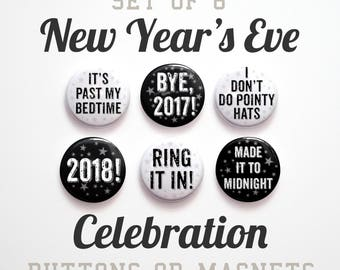 """B&W New Years Eve- New Years Sayings Buttons 1 inch or Magnets- New Years Eve Party Favors- New Years Buttons- Set of 6- 1"""" New Years Pins"""