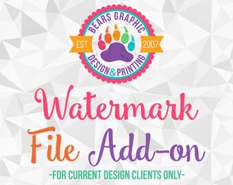 Matching Watermark Add-On for Current Design Clients, Made to Match, Design Add-on