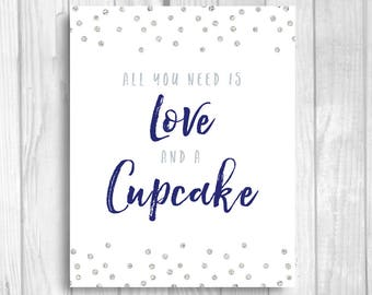 All You Need is Love and a Cupcake 5x7, 8x10 Printable Bridal Shower or Wedding Dessert Sign - Navy Blue and Silver Glitter Polka Dots