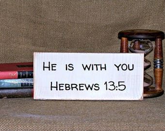 Rustic Modern, He Is With You, Hebrews 13 5 Bible Verse, Christian Religious, Country Cottage, Home Decor Wood Sign, Scripture Quote, Faith