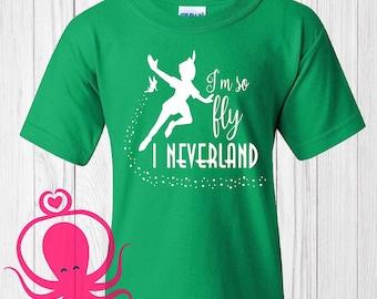 I'm so fly I Neverland Disney Shirt