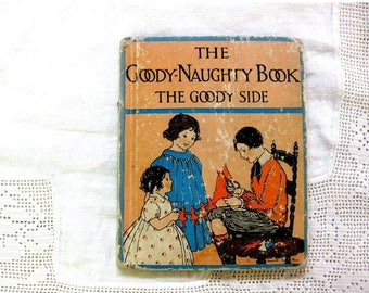 Christmas Sale Vintage The Goody Naughty Book, 1913, Illustrated, Collectible