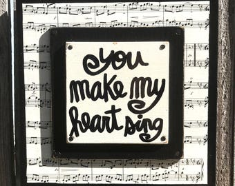 """Hand Made Wall Art Collage Vintage Sheet Music Quote Musician Gift Painted  """"You Make My Heart Sing"""""""