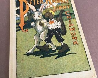 Peter Rabbit and Jimmy Chipmunk Illustrated Virginia Albert antique Saalfield childrens book 1918 . vintage book . bedtime story juvenile