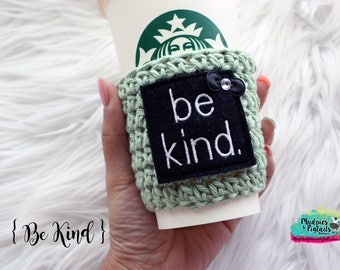 Everyday Crochet Cup Sleeve { Be kind } avocado green, mint, crochet, mug sweater, starbucks, aesthetic, plain