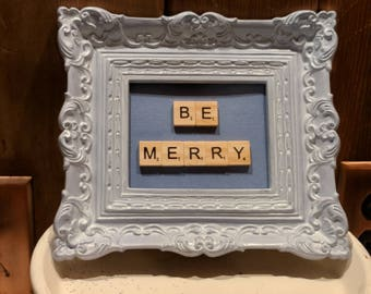 Vintage Picture Frame Scrabble Tile Picture Shabby Chic Scrabble Tile Decor Be Merry Inspirational quote Re purposed vintage picture frame