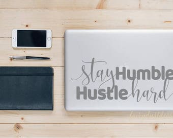 Stay Humble, Hustle Hard, decal for laptop, vinyl sticker