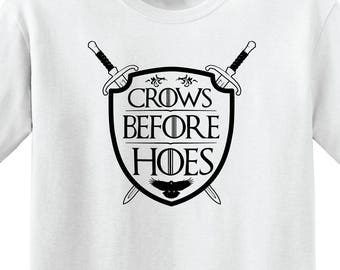 """Game of Thrones - """"Crows before Hoes"""" -Unisex t-shirt"""