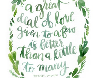 Hand lettered watercolor print 8x10 quote by jefferson about loving others