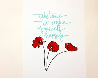 Print - Take time to make yourself happy - put on your own face mask first