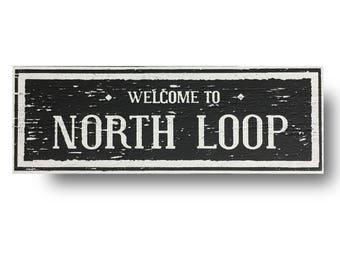 North Loop Austin Neighborhood sign- approx 6 x 20
