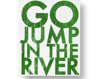 Rustic River sign Large 22 x 30 Go jump in the River