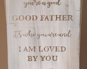 You're a Good Good Father Sign