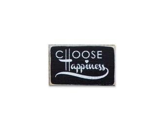 Choose Happiness BOP mini sign