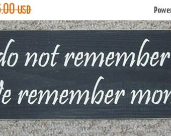 ON SALE TODAY We Do Not Remember Days We Remember Moments Primitive Wood Sign  ..You Pick Colors