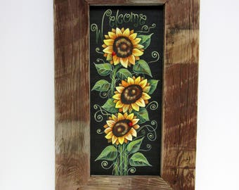 Welcome Sign with Yellow Sunflowers with Green Leaves, Welcome Sunflowers,Hand or Tole Painted,Framed in Reclaimed Primitive Barn Wood Frame