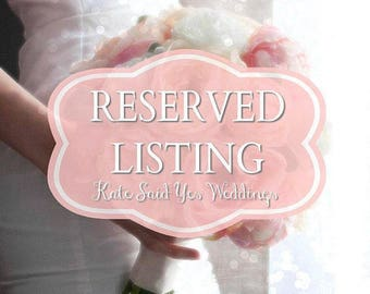 RESERVED Listing for Alisha - Custom Wedding Flowers Part 2 - August Wedding