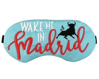 Wake me in Madrid Sleep Mask Spain Travel Eye Mask
