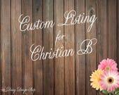 Custom Listing for Christian B