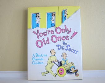 1986 Your Only Old Once! A Book For Obsolete Children by Dr. Seuss