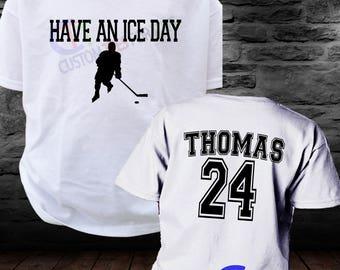 Have An Ice Day Shirt - Hockey Tshirt - Hockey Shirt - Personalized Hockey Shirt - Hockey Player Shirt