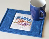 "Coffee Lover Mug Rug, ""Life Happens Coffee Helps"""